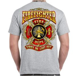 Firefighter First In – Last Out T-Shirt